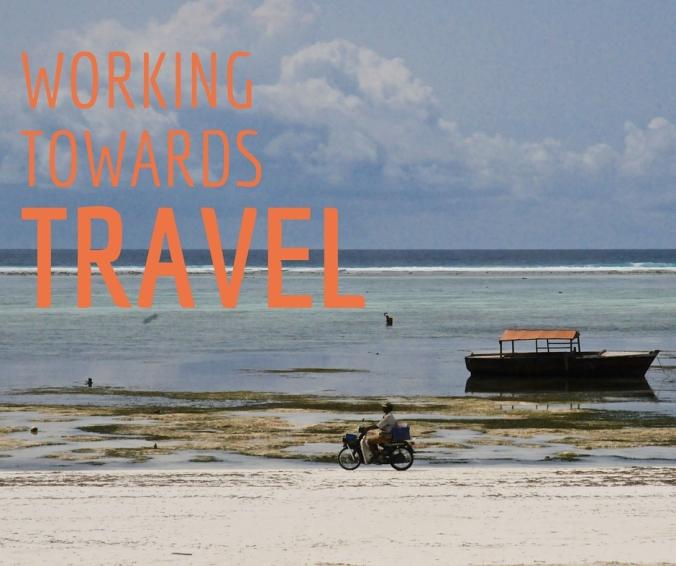 working towards travel